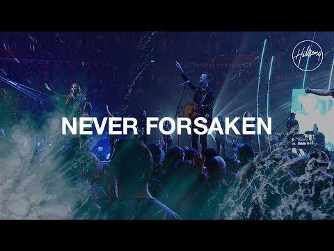 Never Forsaken - Hillsong Worship