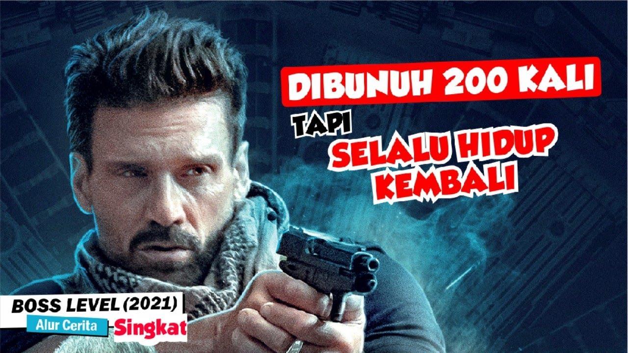 Download KISAH MANUSIA YANG GAK BISA MATI - Alur Cerita Singkat Film Boss Level 2021