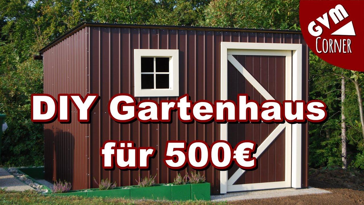 3M X 2,3M Gartenhaus Selber Bauen Für 500 Euro - Youtube