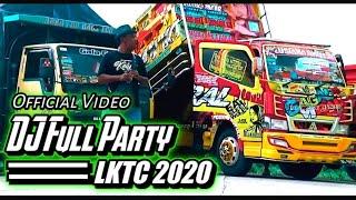 Download Lagu DJ FULL PARTY LKTC 2020 ( OFFICIAL VIDEO CLIP) mp3