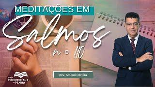 O Governo do Messias   Pr. Amauri Oliveira - Salmos 110