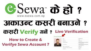 [Nepali - नेपाली] How to Create & Verify Sewa Account ?    Live Esewa Account 100% verified 2018
