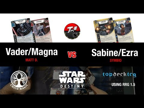 T3 - Vader/Magna Guard vs Sabine/Ezra - Rd 1 Post RRG [Star Wars Destiny]