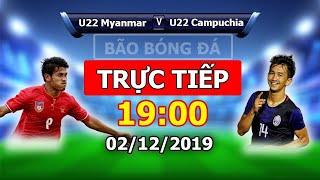 Trực tiếp SeaGame 30 Bóng đã U22 Myanmar vs U22 Campuchia