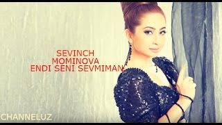 Sevinch Mo'minova - Endi Seni Sevmayman 2017 (music version)