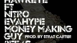Hawkeye ft NitroEvahype-Money Making Guy [The Re-Up] prod by Strat Carter 3EF4G