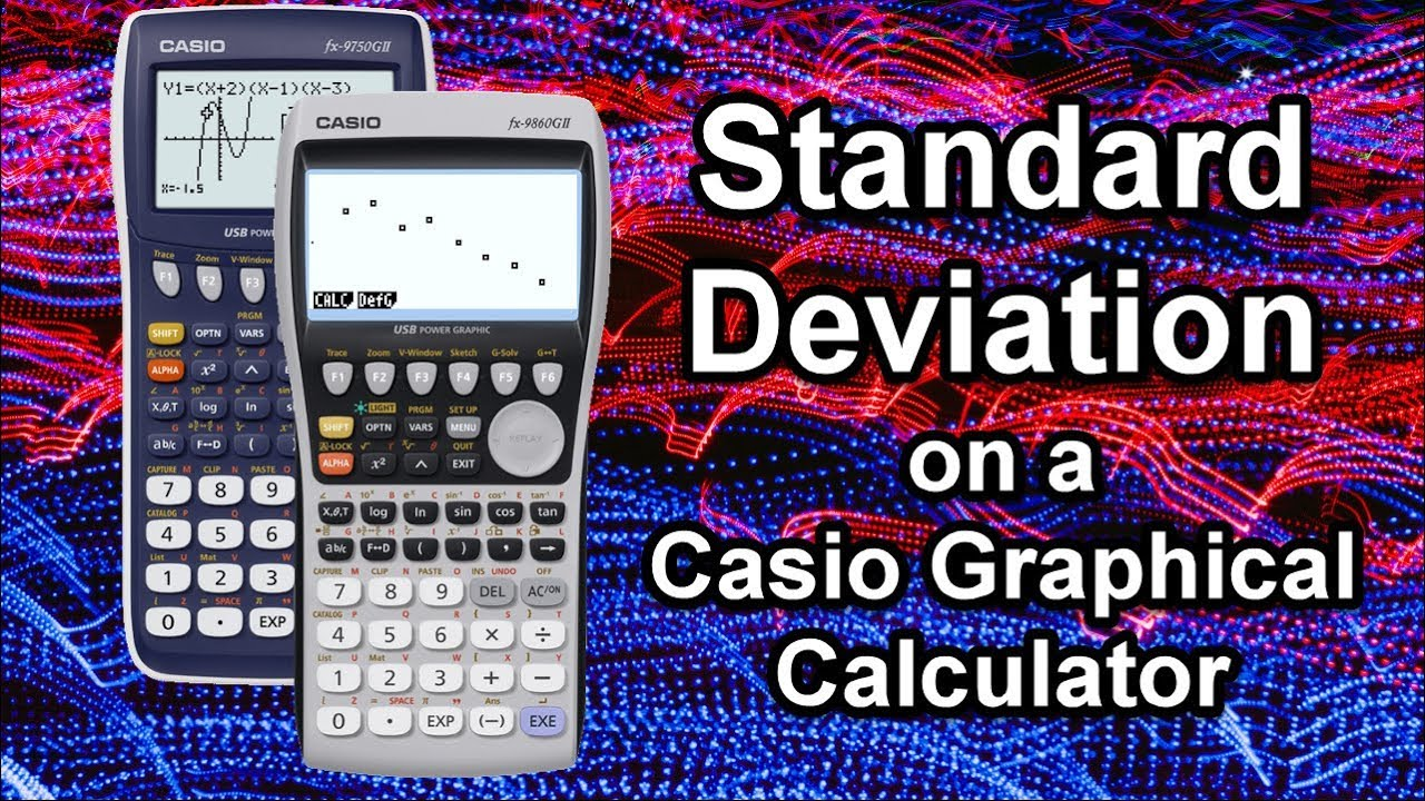 How to use a Casio Graphical Calculator to find Standard Deviation ...