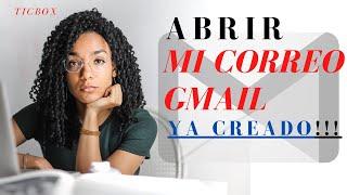 👌 Abrir Mi Correo Gmail Ya Creado