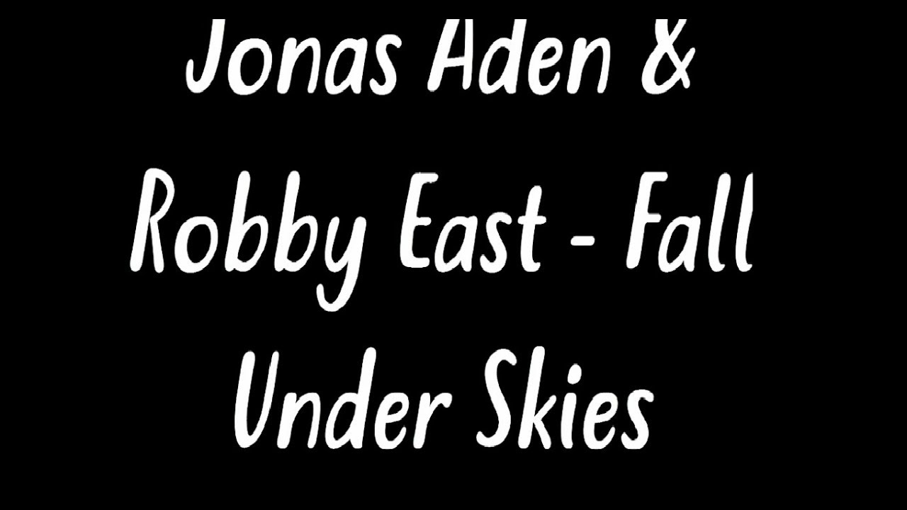 Fall under skies jonas