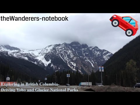 exploring-in-british-columbia--driving-yoho-and-glacier-national-parks