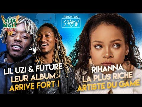 Lil Uzi Vert & Future leur album arrive fort ! Rihanna la plus riche artiste du game !!