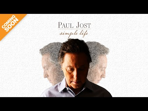 "Paul Jost ""Simple Life""  Coming Soon"