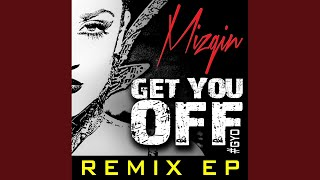 Get You Off (Feat. fR€$H aka Short Dawg) (Kama & Dame Grease Remix)