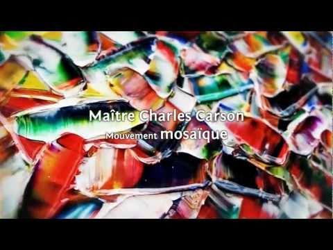 Art Contemporain... Mouvement mosaïque, Maître Charles Carson, Artiste du Québec