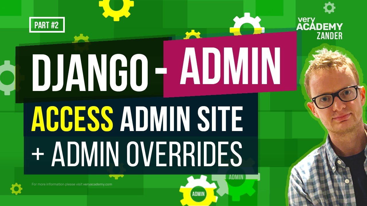 Accessing the Django Admin and Initial Overrides