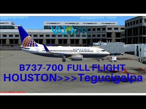 [FSX] United 1540 | Houston - Tegucigalpa | B737-700 | Full Flight | VATSIM