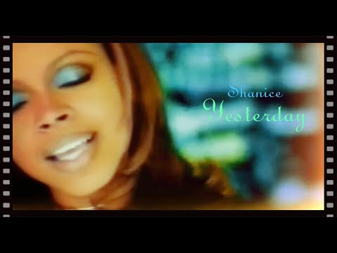 Shanice - Yesterday (Official Music Video)