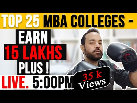 Top 25 MBA Colleges - Earn 15 Lakhs Plus !