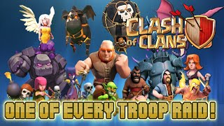 Clash of Clans - One of Every Troop Raid! ALL Of Clash of Clans TROOPS!