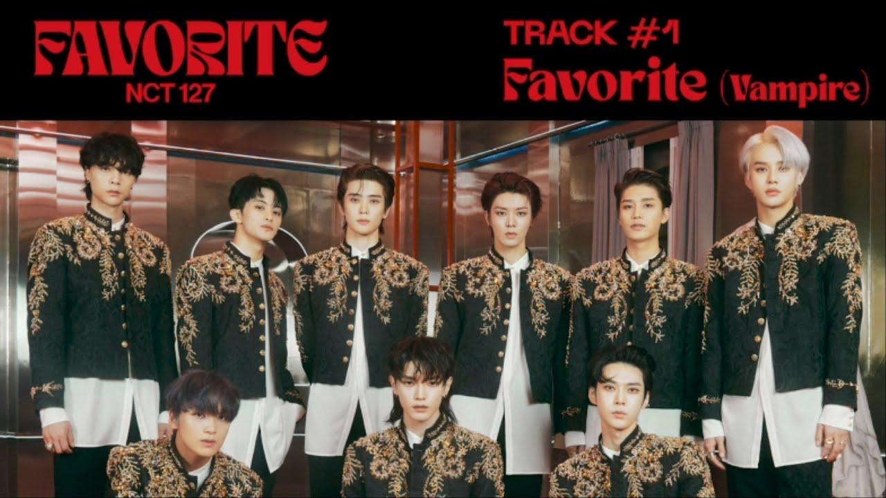 Download NCT 127 'Favorite (Vampire)' (Official Audio)   Favorite - The 3rd Album Repackage