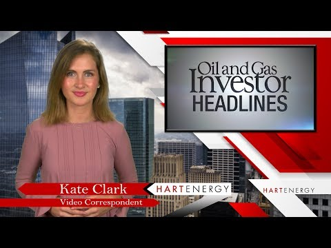Headlines by Oil and Gas Investor Week of 07-06-17