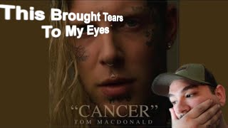 Tom Macdonald  - Cancer  REACTION!