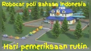 Robocar Poli bahasa Indonesia. #hari pemeriksaan rutin#