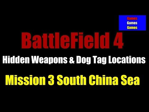 Battlefield 4 Mission 3 South China Sea Hidden Weapons & Dog Tag Locations