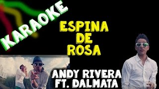 Karaoke | Espina de Rosa | Andy Rivera Ft Dalmata |  HD