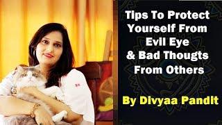 How to protect yourself from Evil-Eye (Nazar), Black Magic, Negativity | IN HINDI BY DIVYAA PANDIT