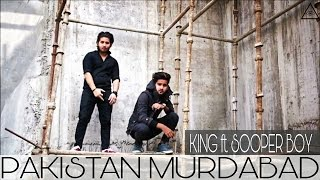 PAKISTAN MURDABAD | KING ft. SOOPER BOY | FULL VIDEO SONG | 2016 NEW HINDI HIP HOP SONG