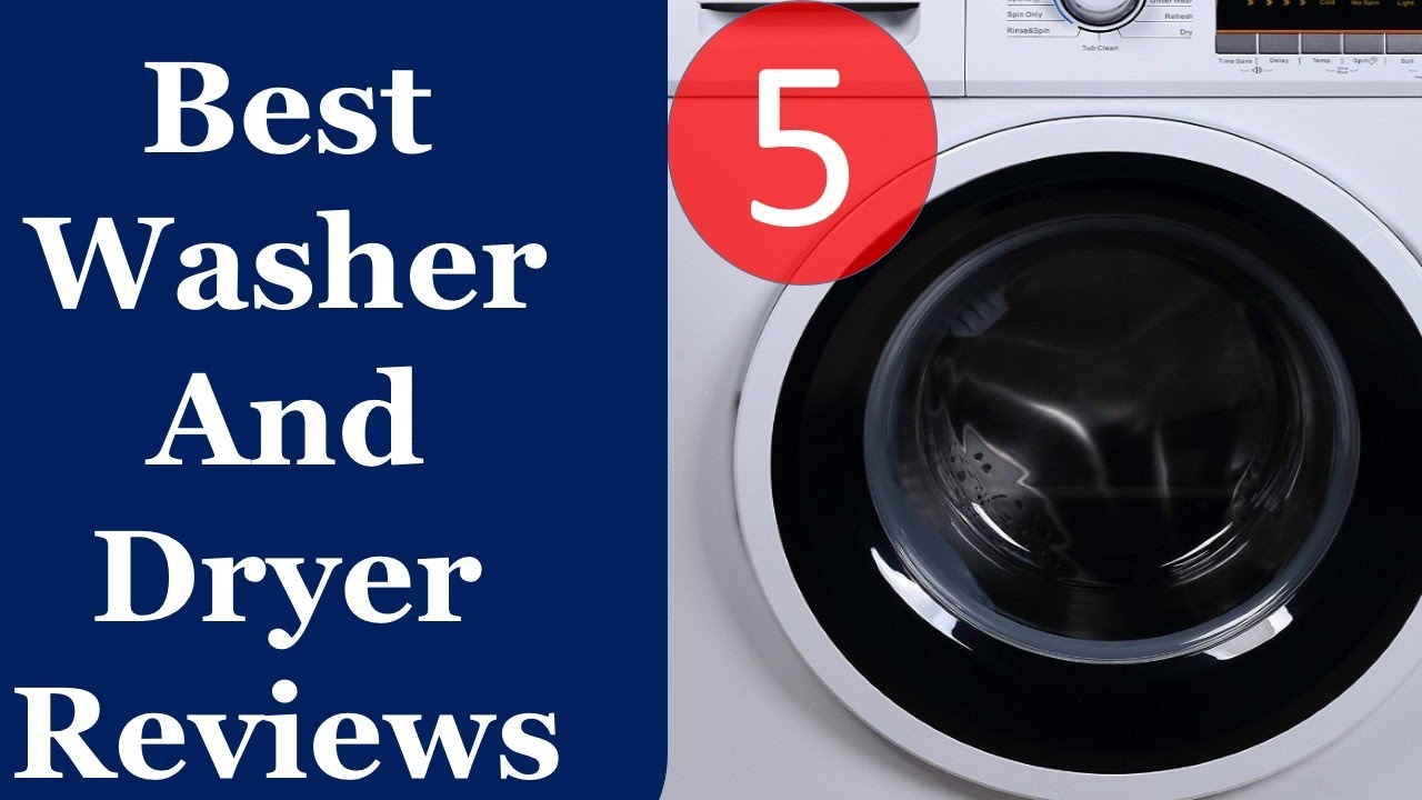 Top 5 Best Washer And Dryer Washing Machine Reviews 2017   YouTube