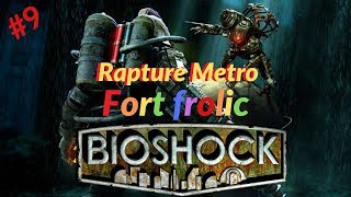 BioShock normal Part 9 Rapture Metro Fort frolic