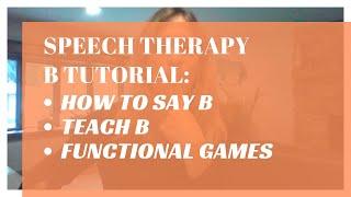 Speech Therapy: B Tutorial