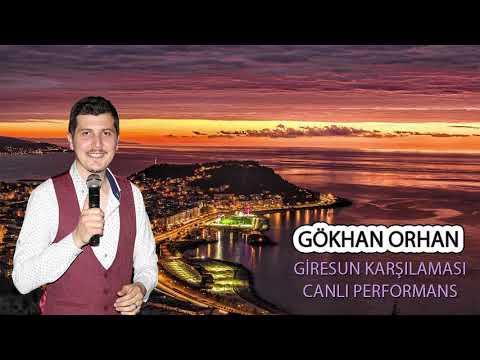 GİRESUN KARŞILAMASI - Gökhan ORHAN - Canlı Sahne 2019