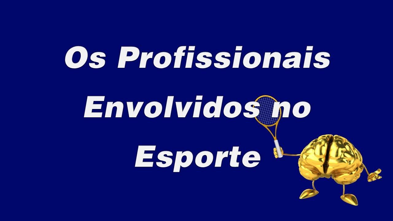 Os Profissionais Envolvidos no Esporte