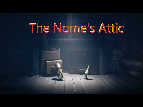 The Nome's Attic Deluxe Version | Little Nightmares 2 |