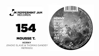 Mousse T. - Horny (Radio Slave & Thomas Gandey Just 17 Mix)