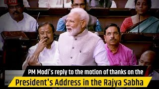 PM Modi's reply to the motion of thanks on the President's Address in the Rajya Sabha