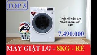 Đánh giá Top 3 Máy giặt LG cửa ngang 8kg giá từ 7tr500 nên mua