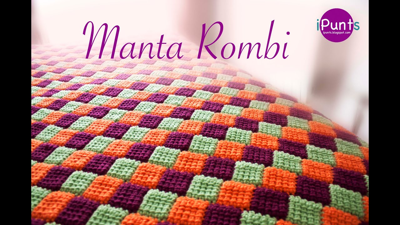 Tutorial manta rombi entrelac a crochet o ganchillo youtube - Mantas a punto de media ...