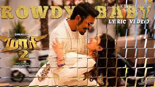 Rowdy baby Lyrics video song Maari 2 movie..dhanush,sai pallavi