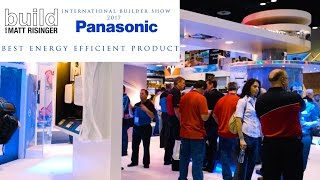 2017 Panasonic Smart Connected Home - Whats New At The International Builder Show