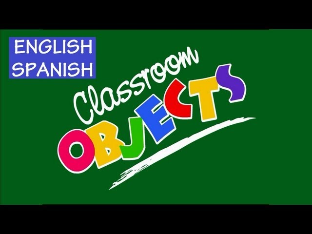 Learning Spanish : CLASSROOM OBJECTS - YouTube