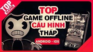 [Topgame] Top game offline mobile mới cấu hình nhẹ dung lượng thấp 2018   Phần 4