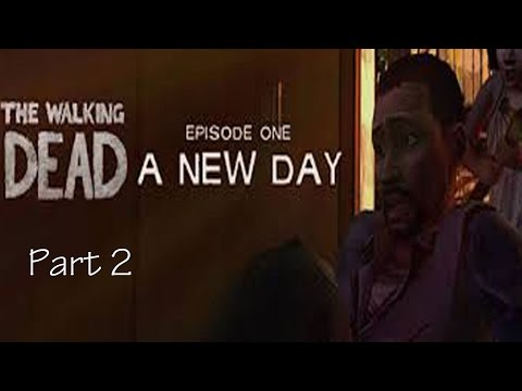 The Walking Dead Season One Ep 1. A New Day Part 2