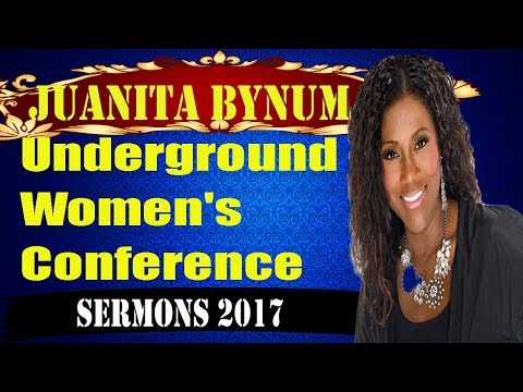 Juanita Bynum August 05 2017- The Underground Women's Conference-#Juanita Bynum 2017