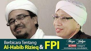 Berbicara Tentang Al Habib Rizieq Shihab FPI Buya Yahya