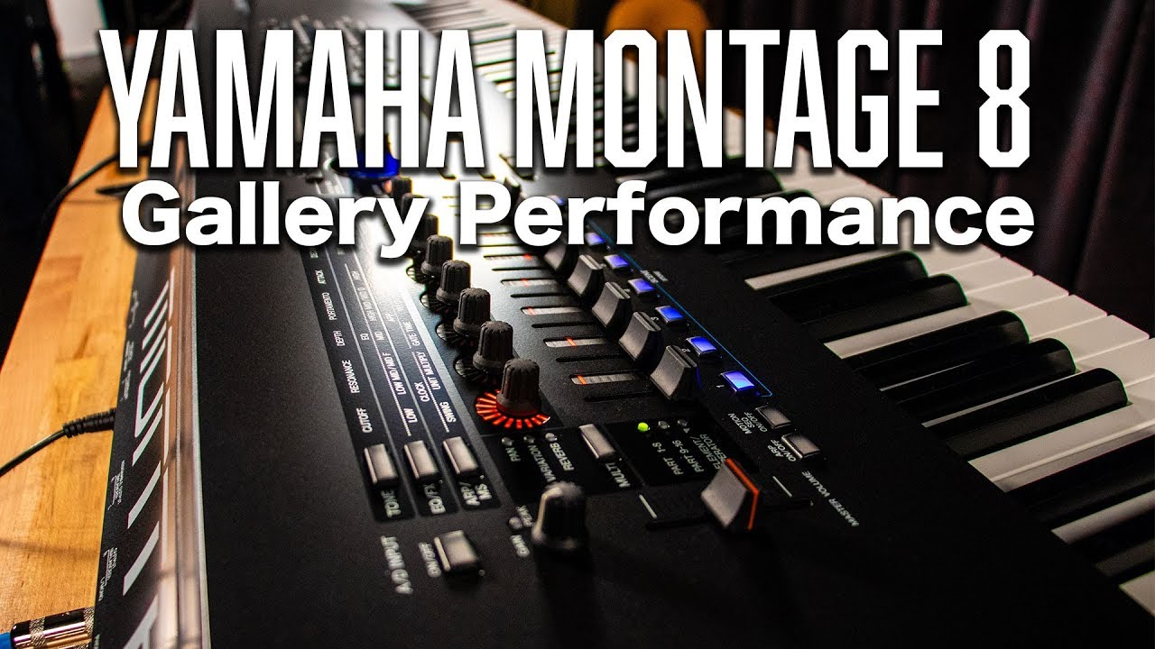 yamaha montage 8 gallery performance youtube. Black Bedroom Furniture Sets. Home Design Ideas
