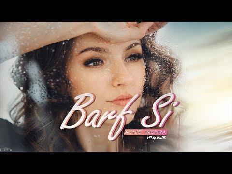 Barf Si (Remix) - Ashis Mishra | Armaan Malik